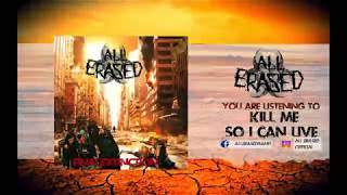 All Erased - Kill me, so I can live