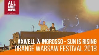 axwell λ ingrosso - Sun Is Shining (live at Orange Warsaw Festival 2018)