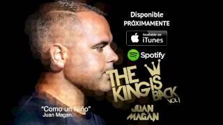 Juan Magan - Como Un Niño