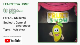 LKG   Fruit Show   General Awareness for Kids   Teacher – Anukriti Dhanuka   DPS Durgapur