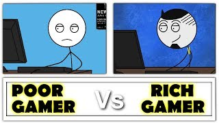 Poor Gamer Vs Rich Gamer