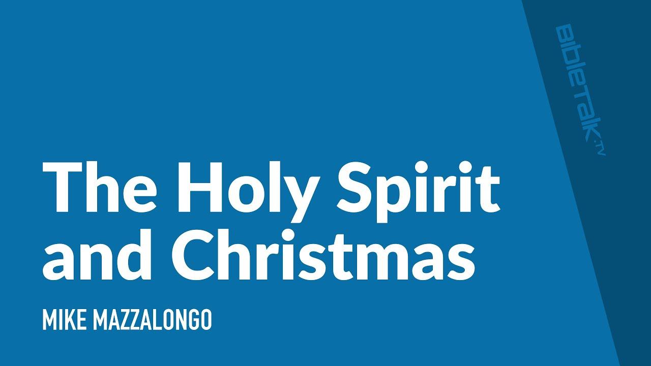 The Holy Spirit and Christmas