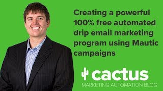 Create a powerful free drip email marketing program with Mautic