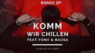 CAPO   KOMM WIR CHILLEN Feat. YONII & BAUSA (prod. Von Zeeko) [Official Audio]