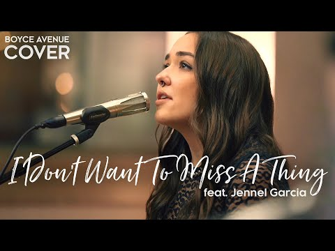 I Don't Want to Miss a Thing <br>Aerosmith Cover [Feat. Jennel Garcia]<br><font color='#ED1C24'>BOYCE AVENUE</font>