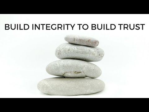 Build Integrity to Build Trust