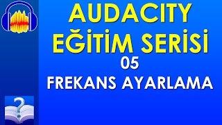 Audacity 05 - Frekans Ayarlama