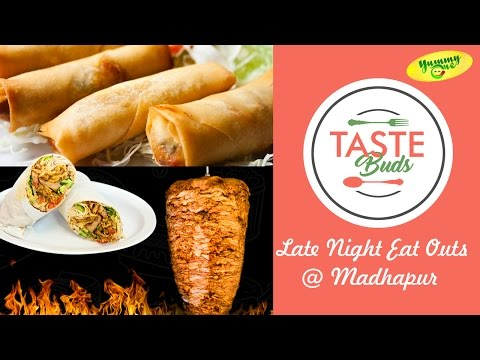 Taste Buds || Late Night Eat Outs @ Madhapur || YummyOne