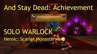 And Stay Dead: SOLO ACHIEVEMENT (MoP Heroic Dungeon) - WoW Patch 5.4 LIVE !!