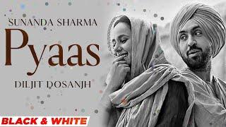 Pyaas Lyrics | Diljit Dosanjh