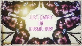 JUST CARRY ON[COSMIC DUB]