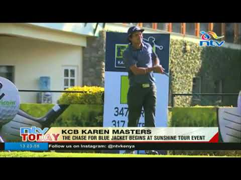 KCB Karen masters: The chase for blue jacket begins at sunshine tour event