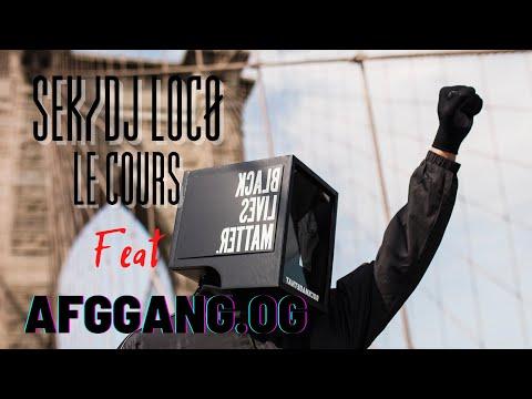 Afggang.og Feat Sek & Dj Locø - Le Cours