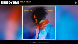 Fireboy DML - Friday Feeling (Audio)