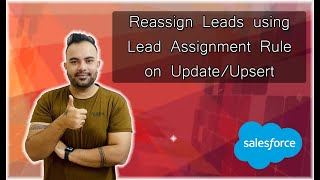 Reassign Leads using Lead Assignment Rule on Update/Upsert | Salesforce Tutorials | #SalesforceBolt