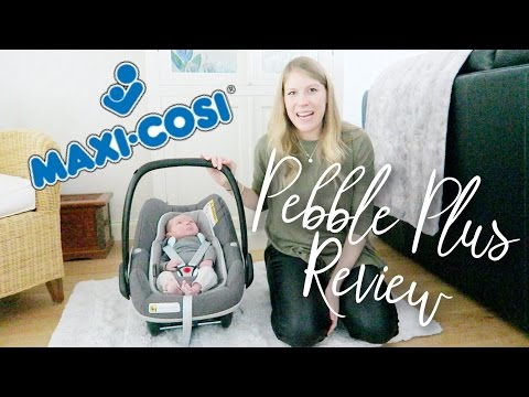 MAXI COSI PEBBLE PLUS CAR SEAT REVIEW | #AD