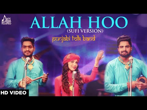Download Allah Hoo  ( Cover Song) Jatinder Dhiman , Tari Sanana & Navjot Kaur | Punjabi Folk Band HD Mp4 3GP Video and MP3