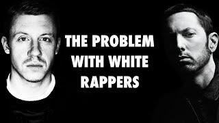 The Problem With White Rappers