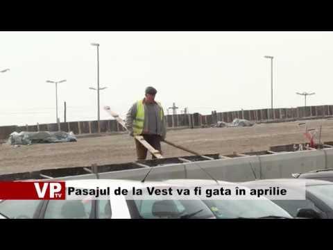 Pasajul de la Vest va fi gata în aprilie