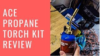 Ace Propane Torch Kit Review
