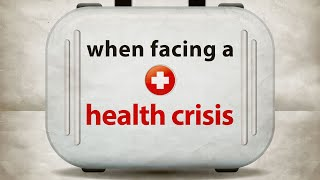 When Facing a Health Crisis