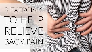 3 Exercises to Help Relieve Back Pain