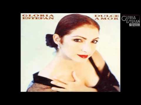 Gloria Estefan - Dulce Amor (Album Version)