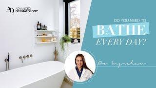 How Often Should You Bathe? Dr. Ingraham Explains Hygiene