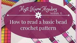 Must Know Monday (8/22/16) Bead Crochet : Week 6 (How To Read A Bead Crochet Pattern)