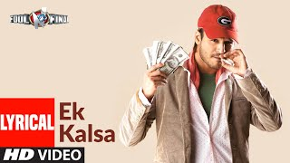 Ek Kalsa Lyrical | Fool N Final | Vivek Oberoi | Himesh Reshammiya - Download this Video in MP3, M4A, WEBM, MP4, 3GP