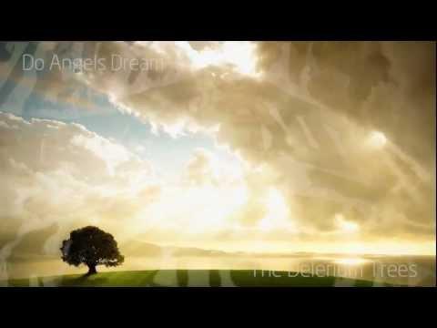 Do Angels Dream - The Delerium Trees