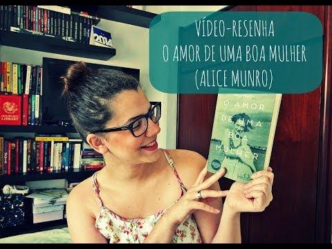 [Resenha] O Amor de Uma Boa Mulher, Alice Munro