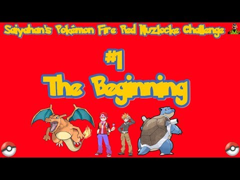 Saiyahan's Pokemon Fire Red Nuzlocke Challenge #1 The Beginning