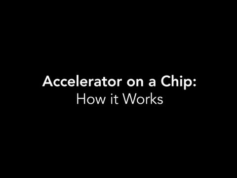 Accelerator-on-a-chip at Stanford University's SLAC National Accelerator Laboratory