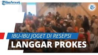 Viral Video Ibu-ibu Joget Tak Pakai Masker di Resepsi Nikah, Satgas Covid-19 Klaim Tak Beri Izin