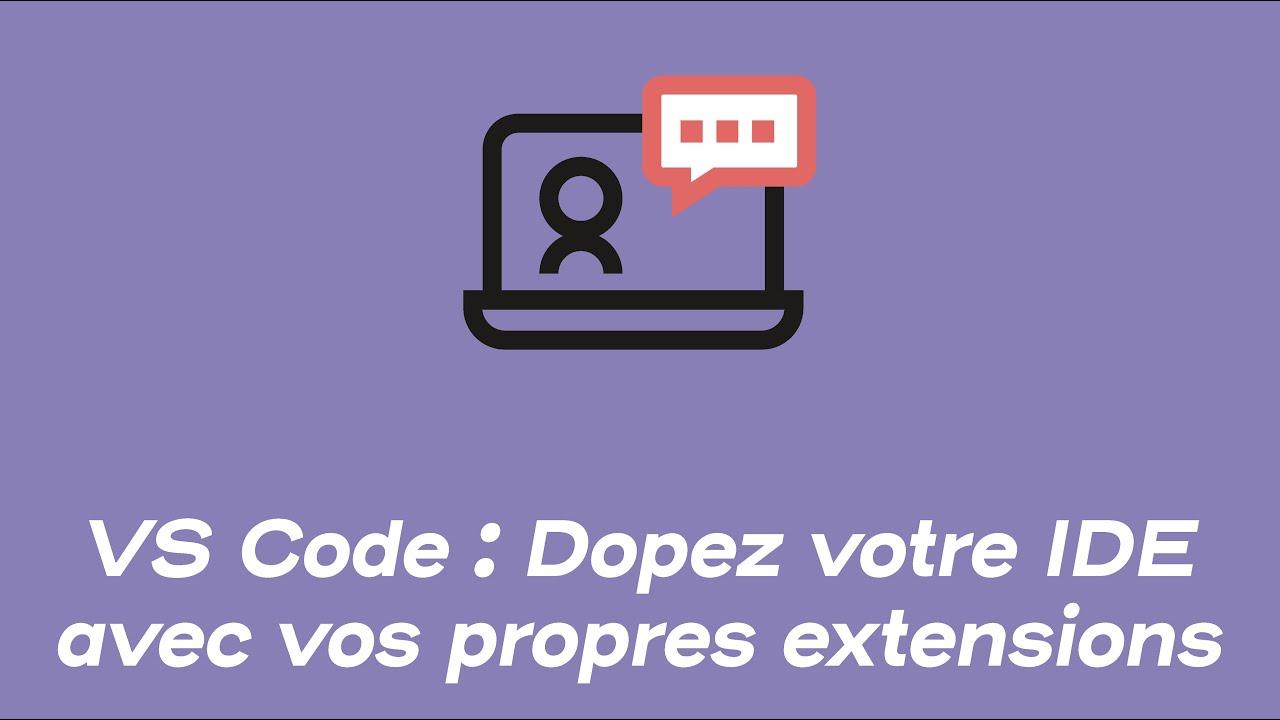 VS Code : Dopez votre IDE avec vos extensions | Webinars