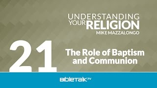 The Role of Baptism and Communion: The Sub-Doctrine of Salvation - Part 2