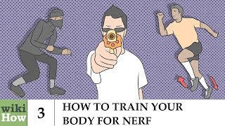 wikiHow: How to Train Your Body for Nerf
