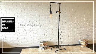 DIY  Industrial Floor Pipe Lamp