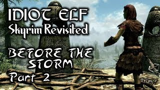 Skyrim Revisited - 010 - Before the Storm - Part 2