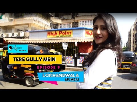 Tere Gully Mein Ep 9- Lokhandwala, Mumbai - Top 8 Things To Do | Curly Tales