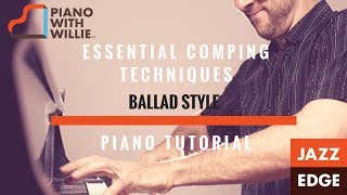 Essential Comping Techniques - Ballad Style 1 - Piano With Willie