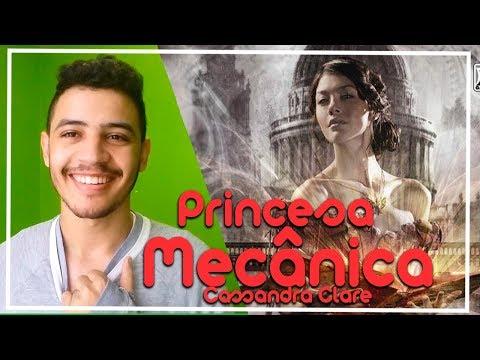 Princesa Mecânica (As Peças Infernais #3) - Cassandra Clare | Patrick Rocha (4x108)
