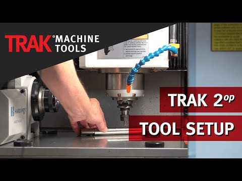 Tool Setup | TRAK 2op Portable Vertical Machining Center
