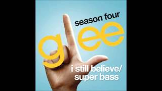 I Still Believe / Super Bass - Glee Cast (Full Version)