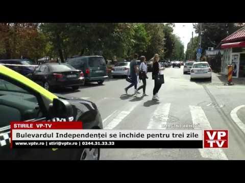 Bulevardul Independenței se închide pentru trei zile