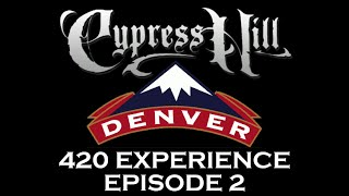 Cypress Hill Denver 420 Experience (Episode 2)