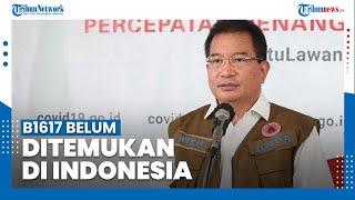 Varian Baru Corona Mutasi Ganda B1617 Belum Ditemui di Indonesia, Begini Kata Jubir Satgas Covid-19