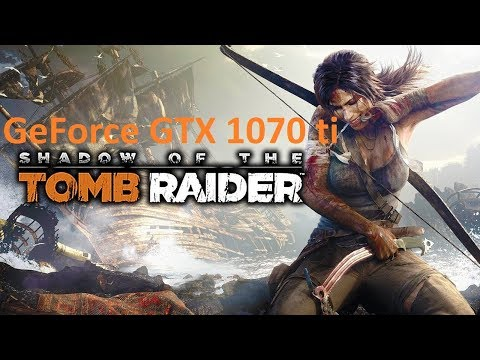 i7 4790k + 1070 ti :: Shadow of the Tomb Raider General