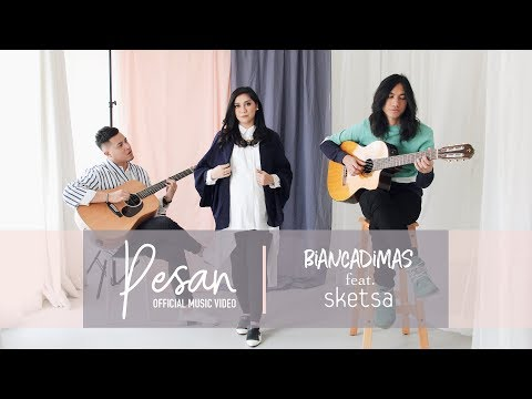 "BIANCADIMAS feat. SKETSA - ""PESAN"" Official Music Video"